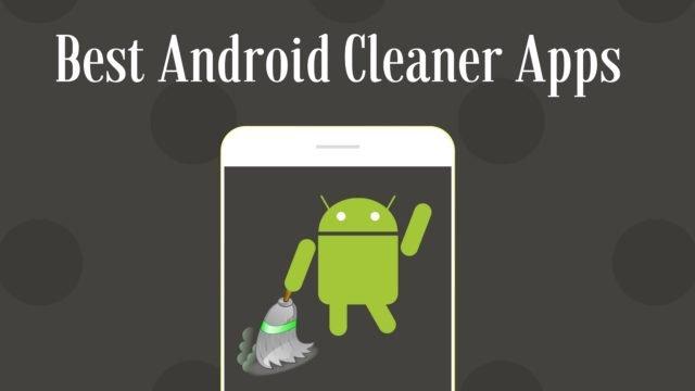 أفضل تطبيقات تنظيف Android